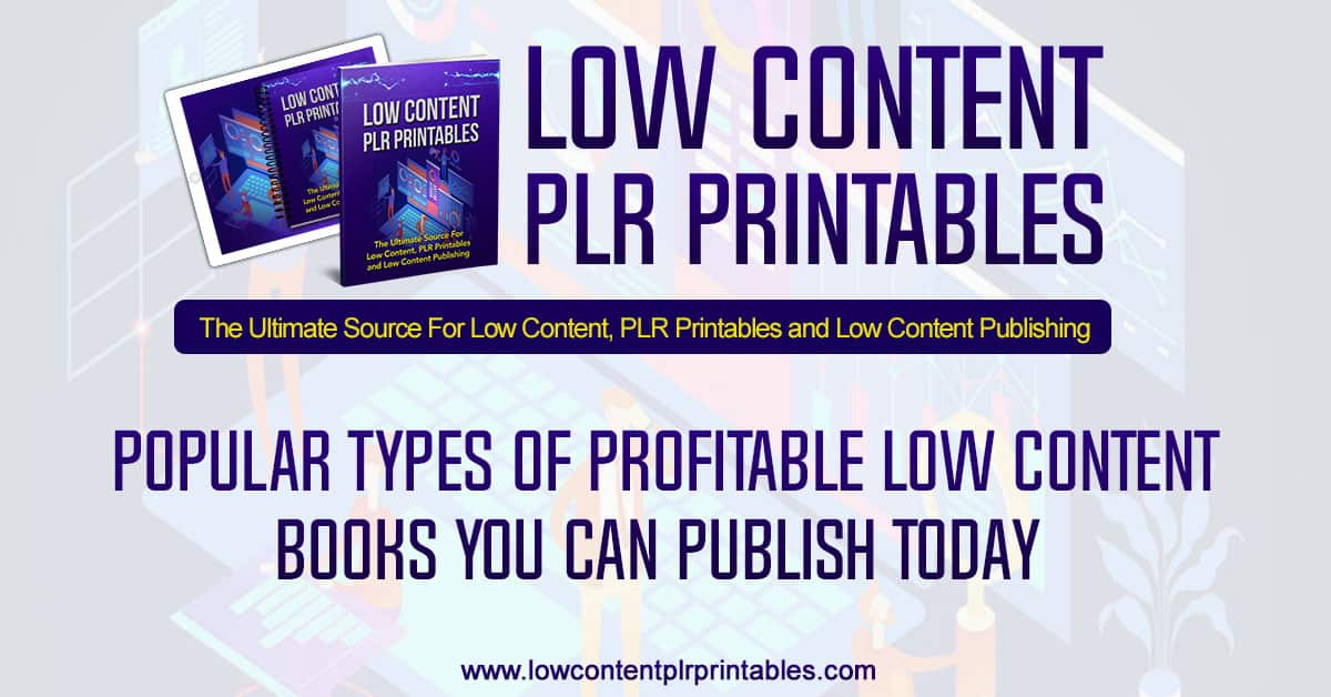 Popular Types of Profitable Low Content Books You Can Publish Today