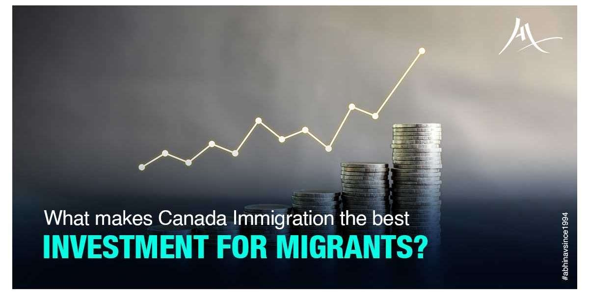 What makes Canada Immigration the best investment for migrants?