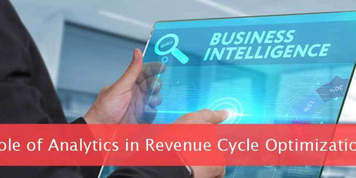 ROLE OF ANALYTICS IN REVENUE CYCLE OPTIMIZATION