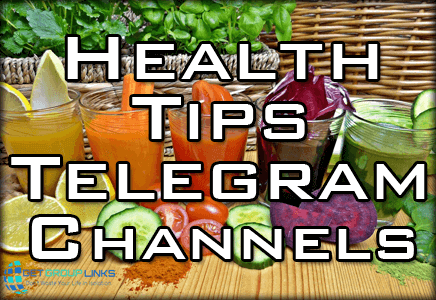 Join Health Tips Telegram Channel For Healthy Life | Get Group Links