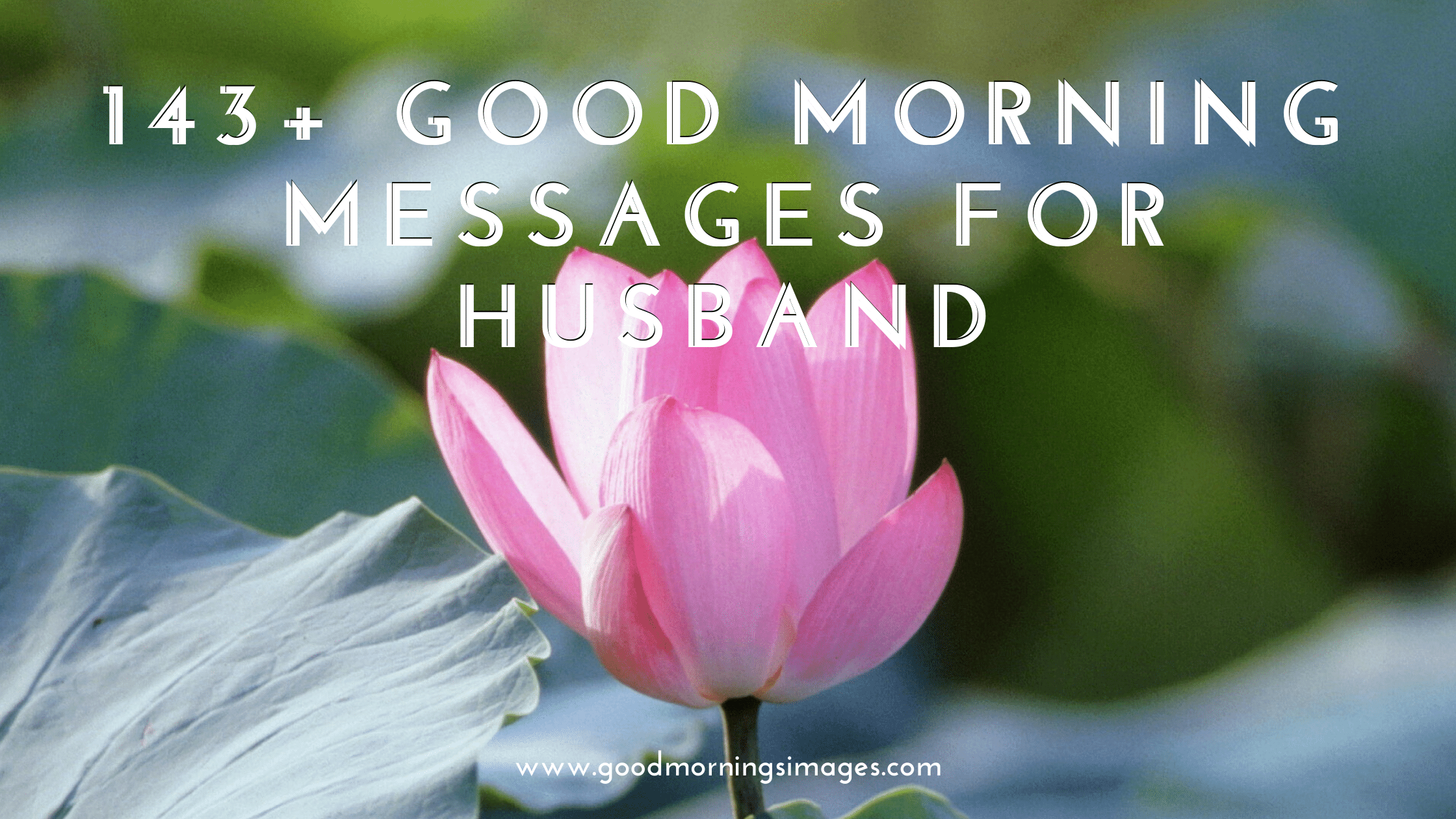 Good Morning Messages For Husband | 100 Text To Improve Your SMS