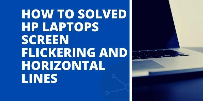 How To Solved HP Laptop Screen Flickering and Horizontal Lines 2021