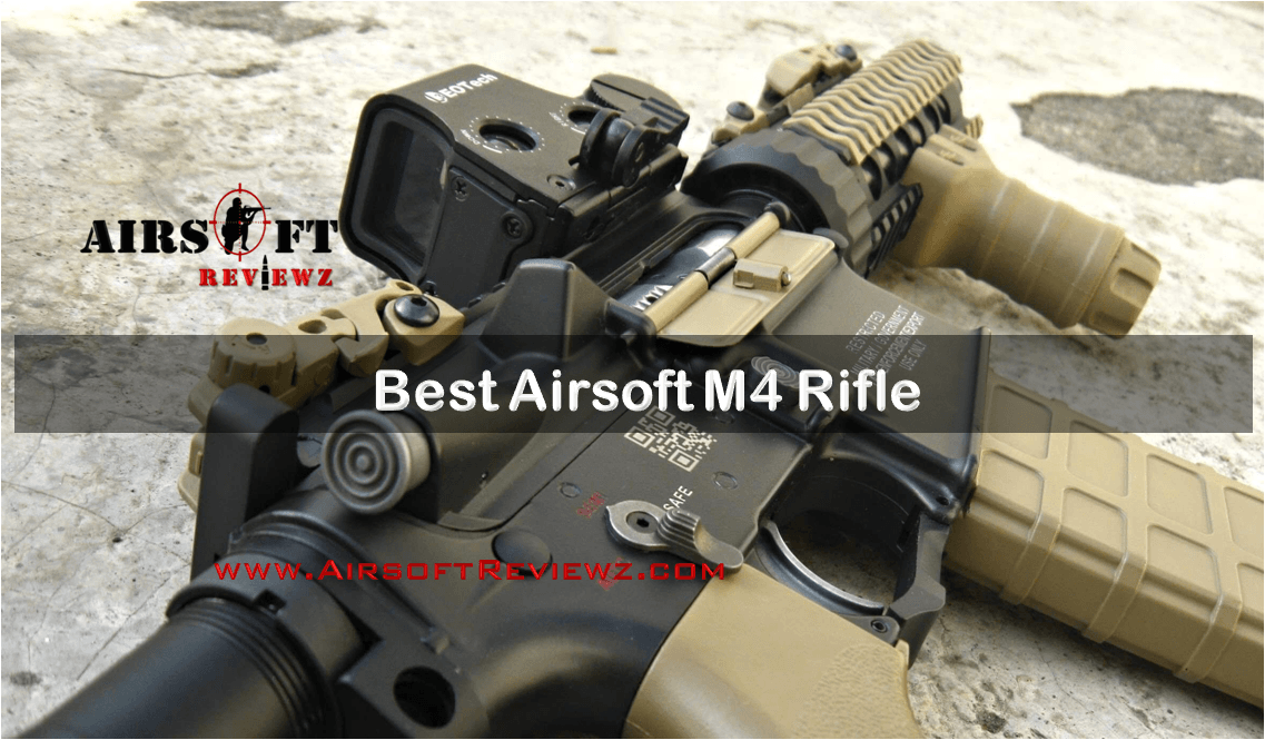 Top 15 Best Airsoft M4 Rifle of 2021- Airsoft Reviewz
