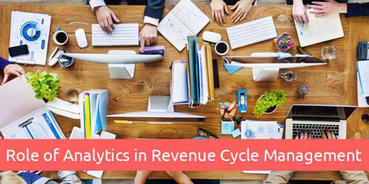 ROLE OF ANALYTICS IN REVENUE CYCLE MANAGEMENT