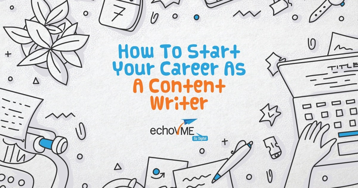 Tips on How to Start Your Career as a Content Writer