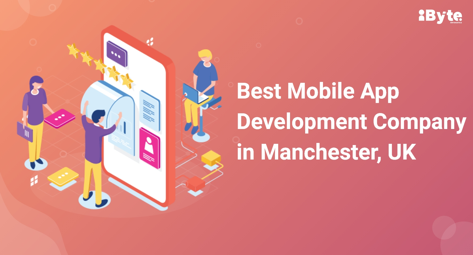 iByte Infomatics   Top mobile app development company in Manchester