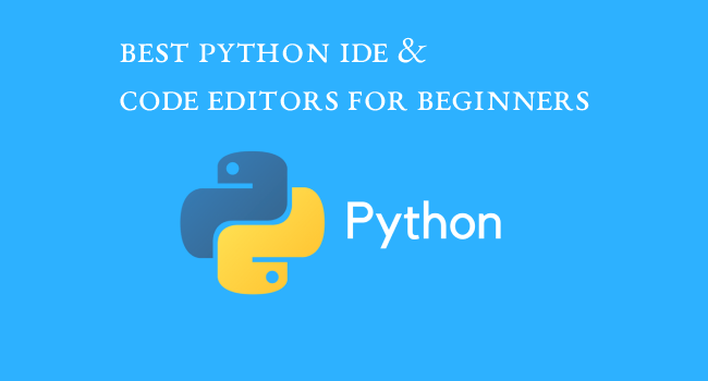 Best Python IDE & Code Editors for Beginners  [Updated Guide]