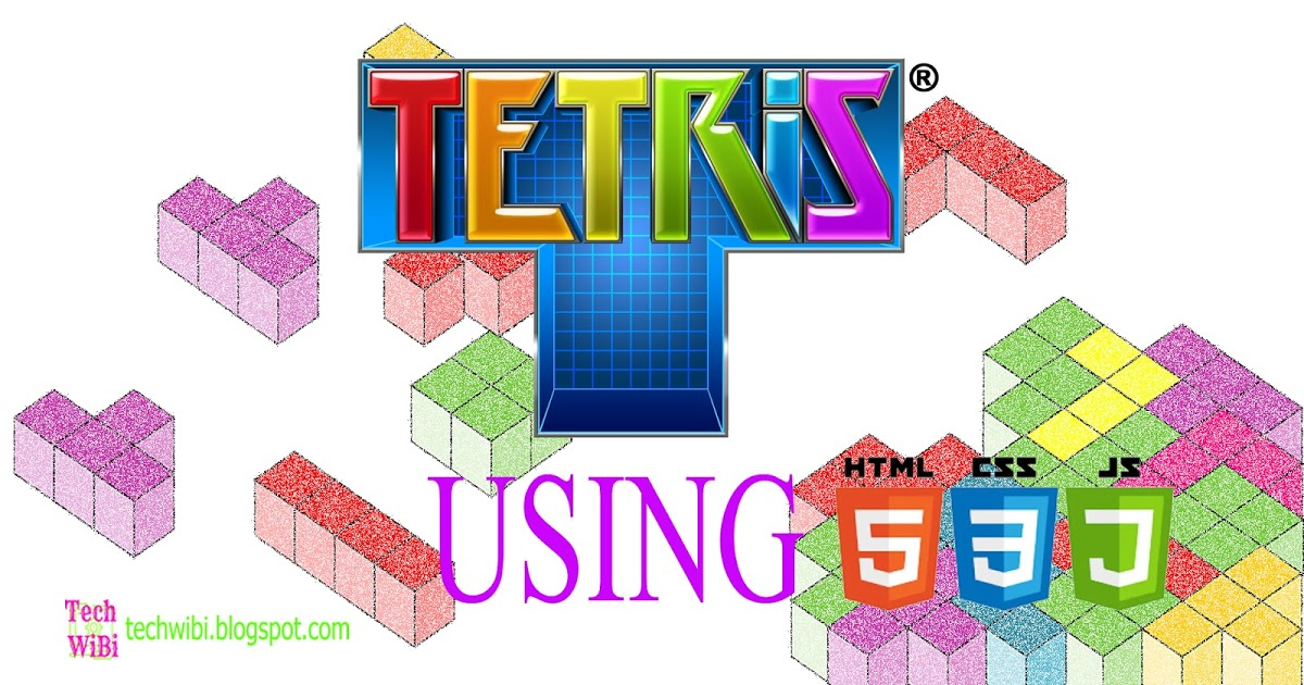 Tetris Game using HTML, CSS And JavaScript - Tech WiBi