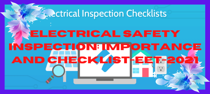 Electrical Safety Inspection: Importance And Checklist-EET-2021
