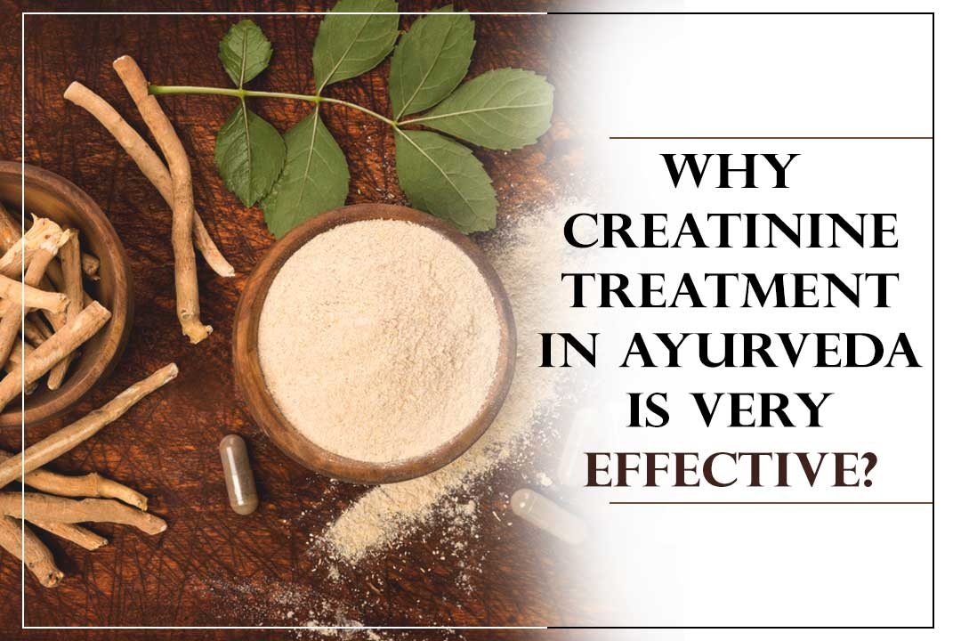 Ayurvedic treatment for creatinine