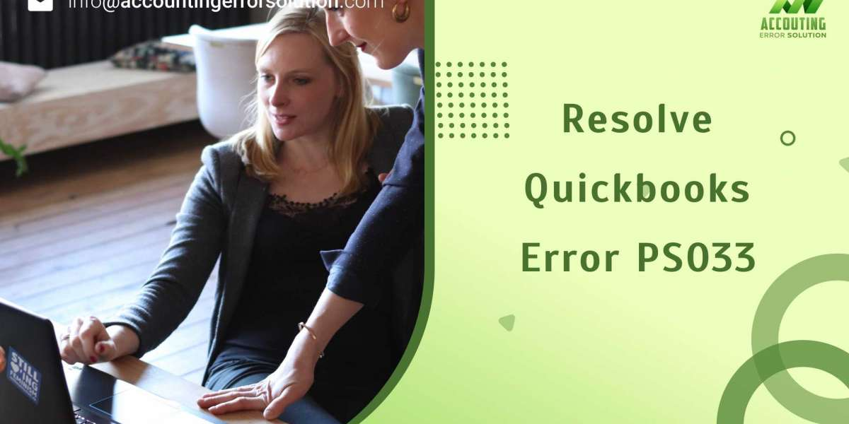 What is QuickBooks Error PS033 and How You Can Fix it
