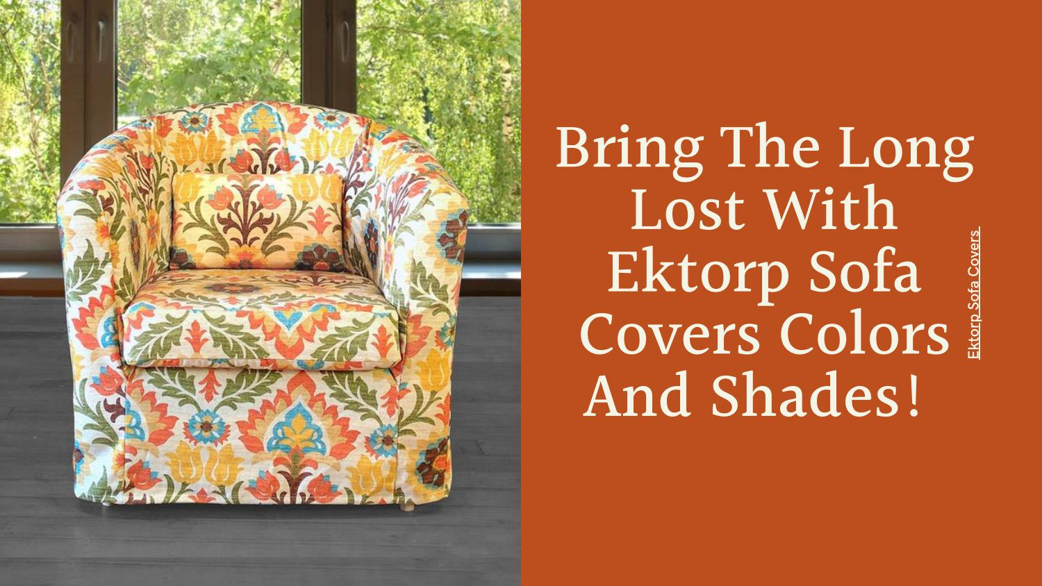 Issuu - Bring The Long Lost With Ektorp Sofa Covers Colors And Shades!