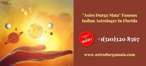Know In-Depth About The Famous Indian Astrologer In Florida – ASTRO DURGA MATA