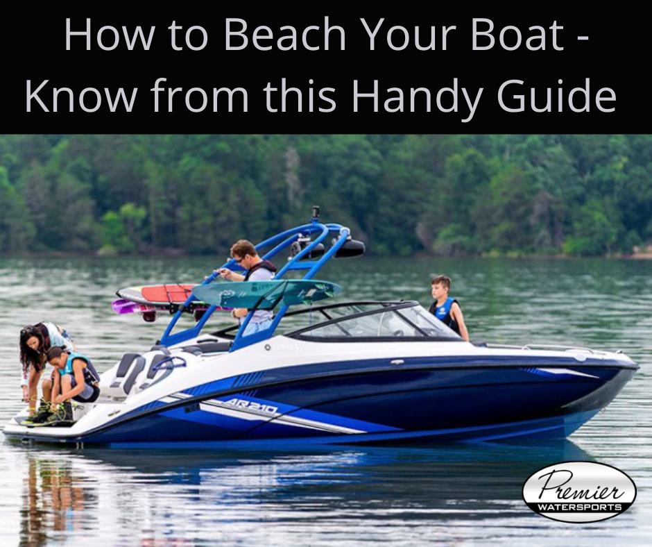How to Beach Your Boat - Know from this Handy Guide - TheOmniBuzz