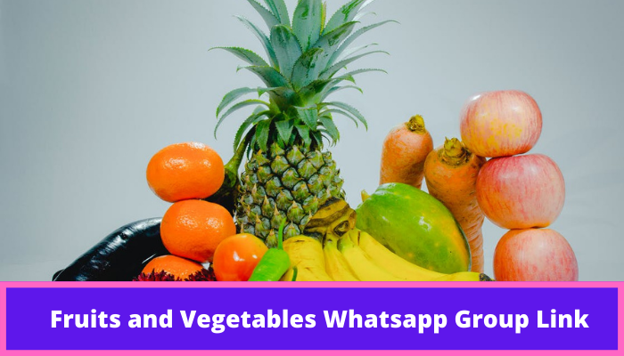 Fruits and Vegetables Whatsapp Group Link - Whatsapp Group Link