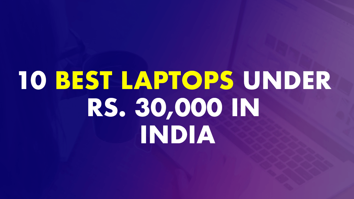 Top 10 Best Laptops Under 30000 In India - (May 2021)