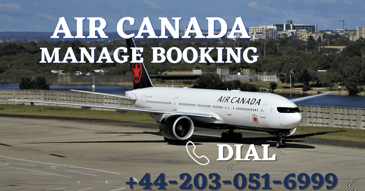 Airline Supports: How can you use Air Canada Manage Booking service online?