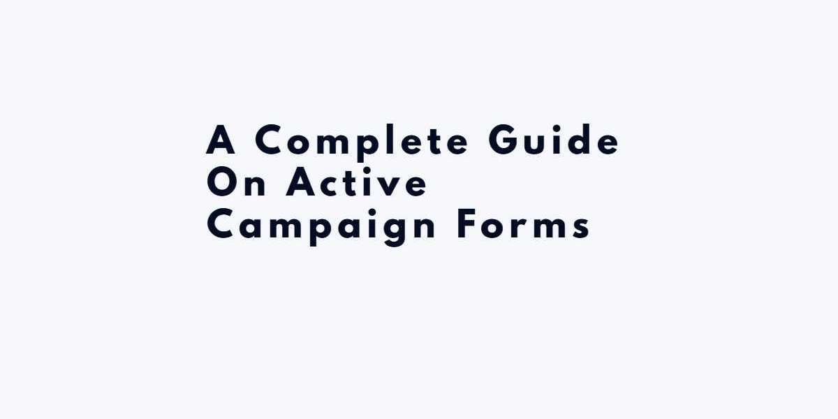 A Complete Guide On Active Campaign Forms
