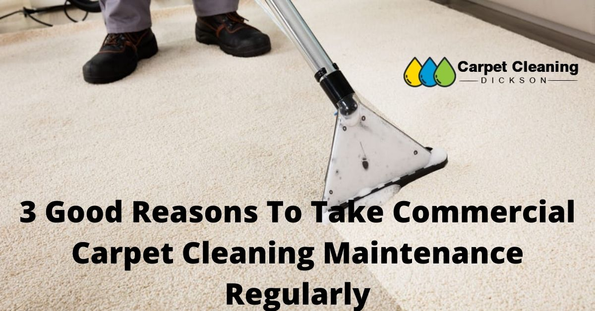 3 Good Reasons To Take Commercial Carpet Cleaning Maintenance – Site Title