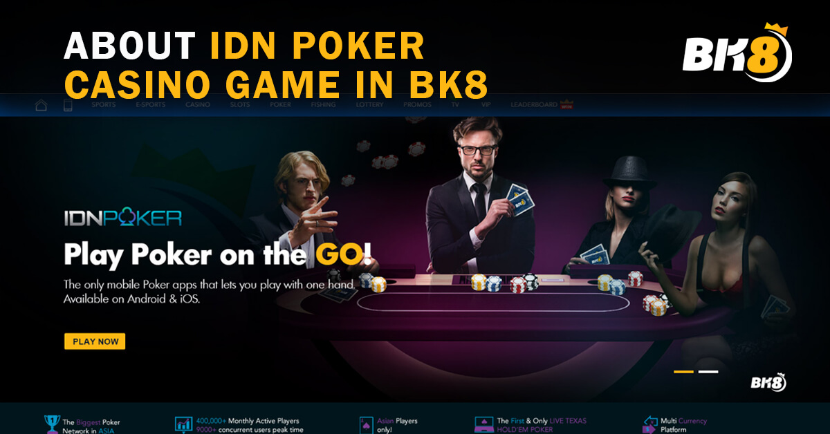 About IDN Poker Casino Game in BK8 - BK8 Global