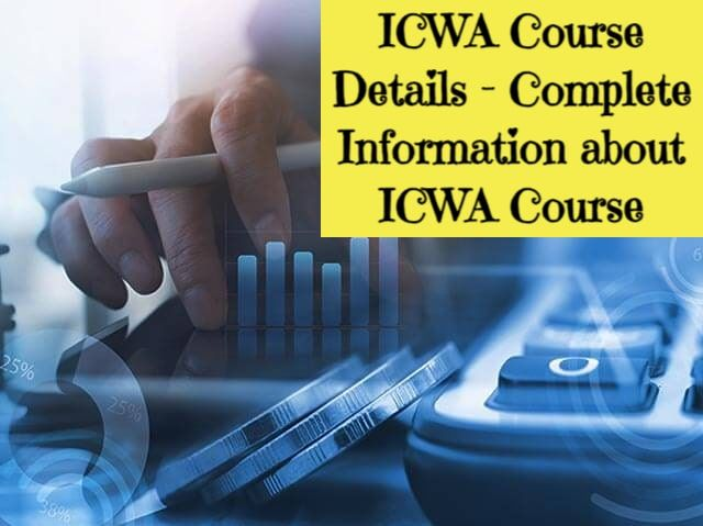 ICWA Course Details - Complete Information about ICWA Course » RN Khabri