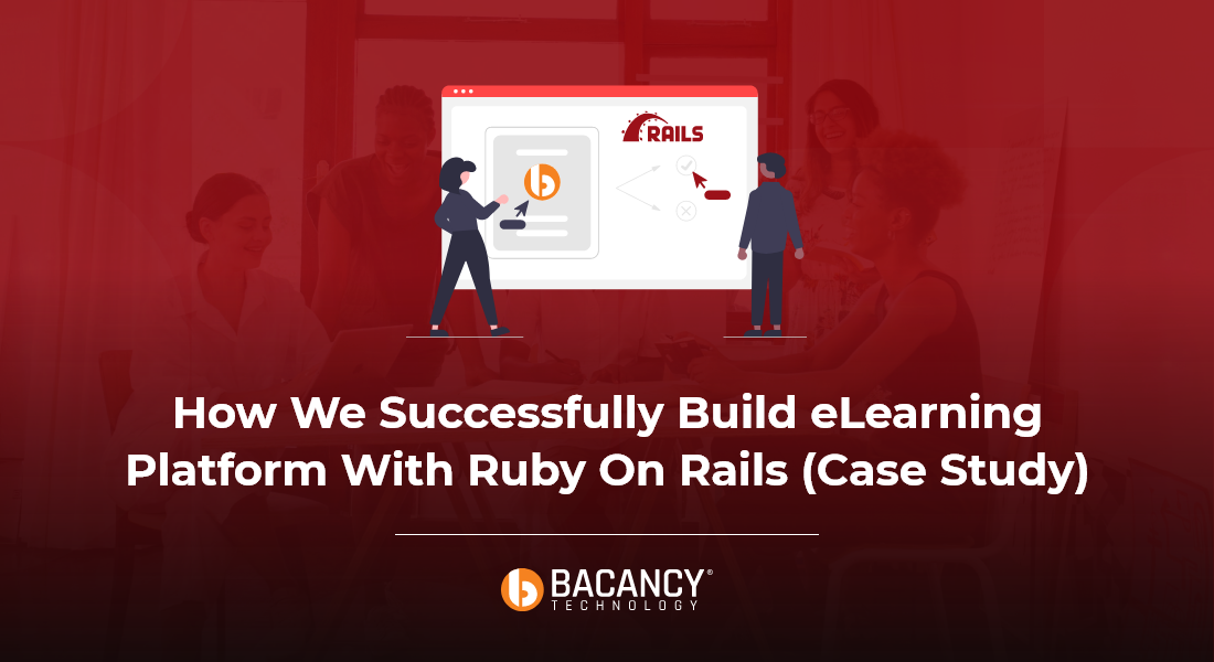 How We Developed an eLearning Platform Using Ruby On Rails