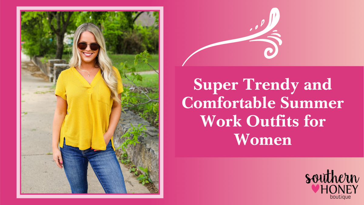 Super Trendy and Comfortable Summer Work Outfits for Women