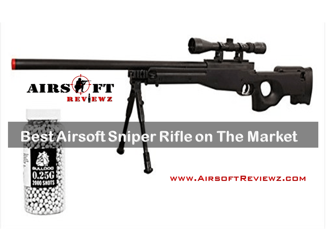 Top 12 Best Airsoft Sniper Rifle on The Market 2021