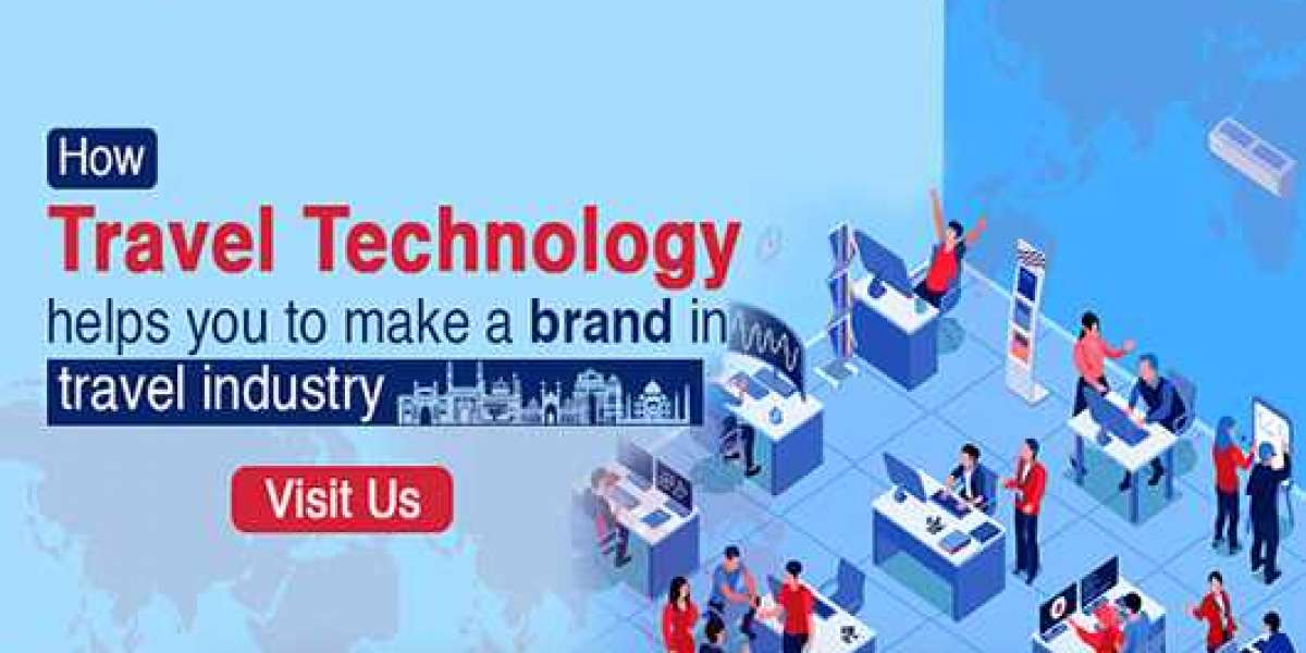 How Travel Technology helps you to make a Brand in Travel Industry?