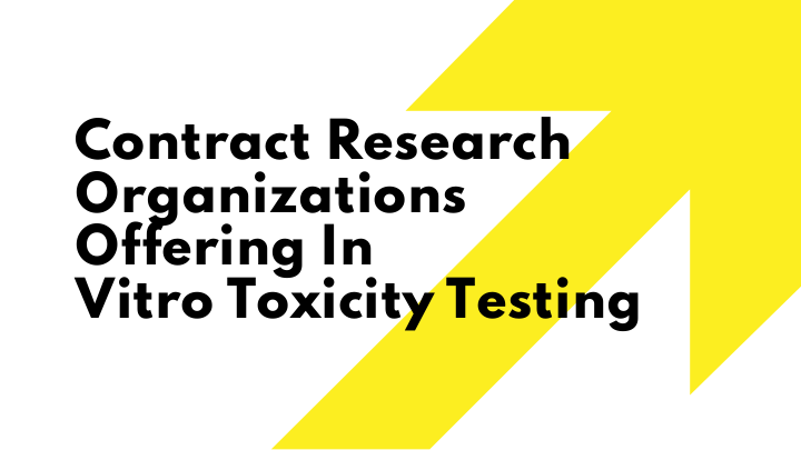 Contract Research Organizations OfferingIn VitroToxicity Testing | edocr