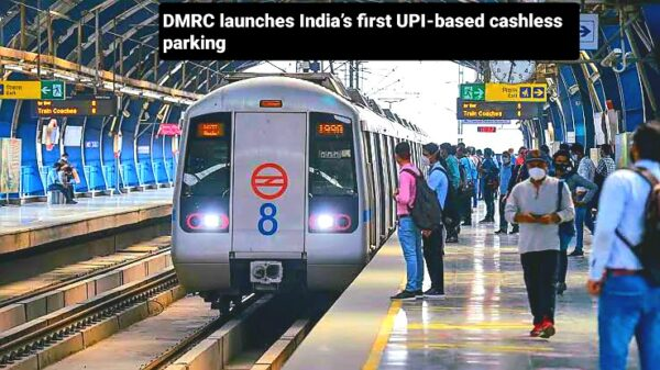 DMRC Launches India's First UPI Based Cashless Parking   Crack Your Target