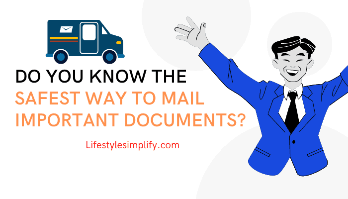 Do You Know the Safest Way to Mail Important Documents?
