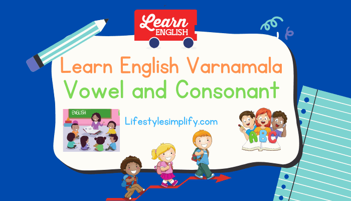 Vowels and Consonants Alphabets Learning in English