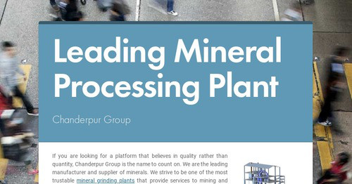 Leading Mineral Processing Plant   Smore Newsletters