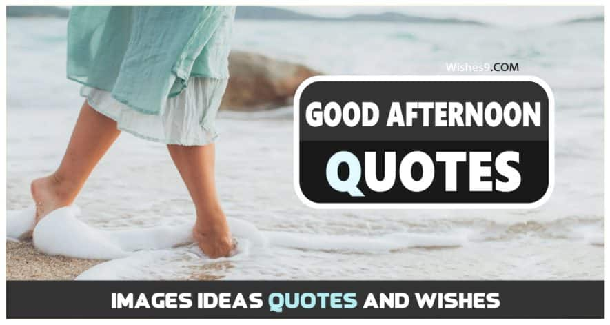 105+ Awesome Good Afternoon Images With Quotes & Sayings 2021