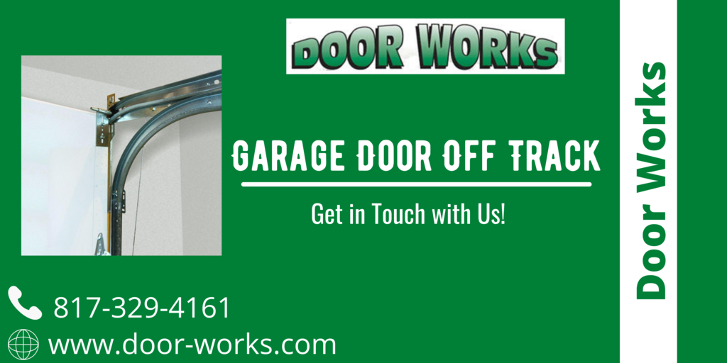doorworks - The garage door off track needs repair after some time to run long-term. So, if you face any issue with off track, call us at 817-329-4161 for the best and affordable price. - Plurk