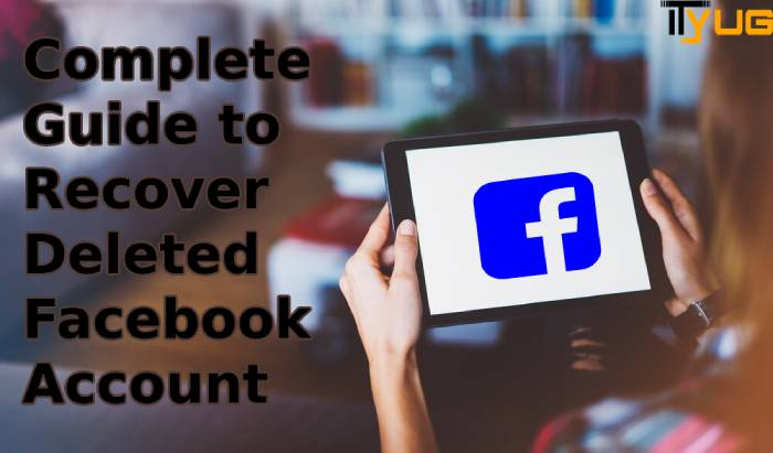Complete Guide to Recover Deleted Facebook Account - Eweniversally Green