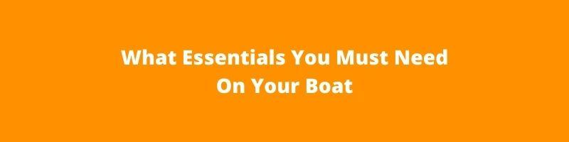 What Essentials You Must Need On Your Boat | Southaven RV & Marine Mississippi