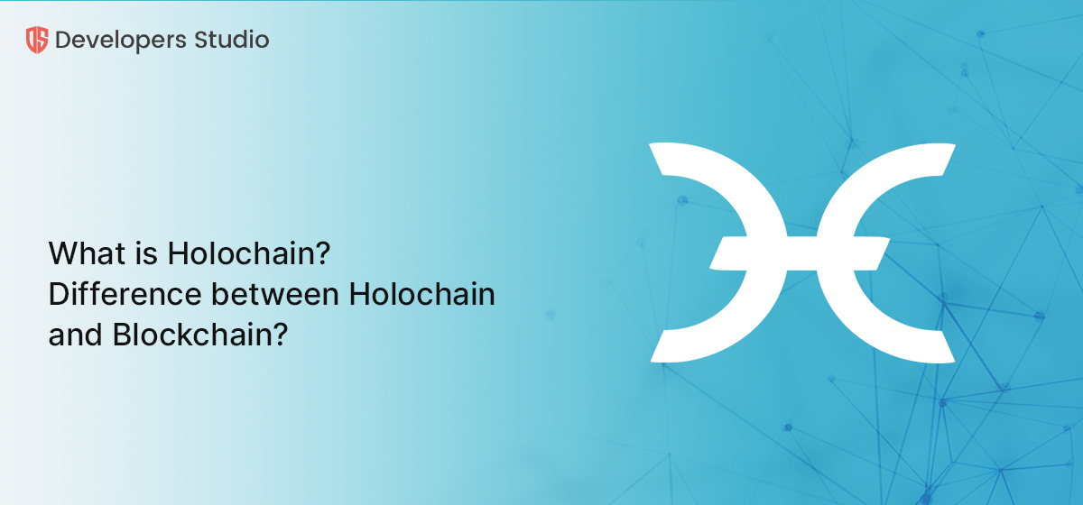 What is Holochain? Difference between Holochain and Blockchain?