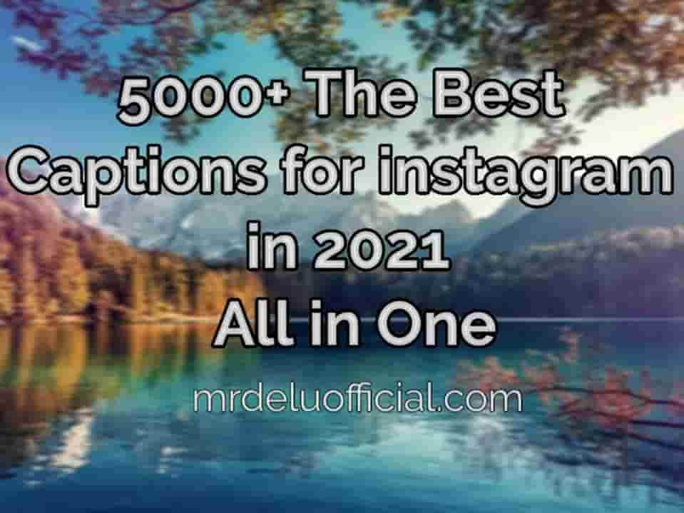 5000+ The Best Captions for Instagram in 2021- (All in One insta Captions)