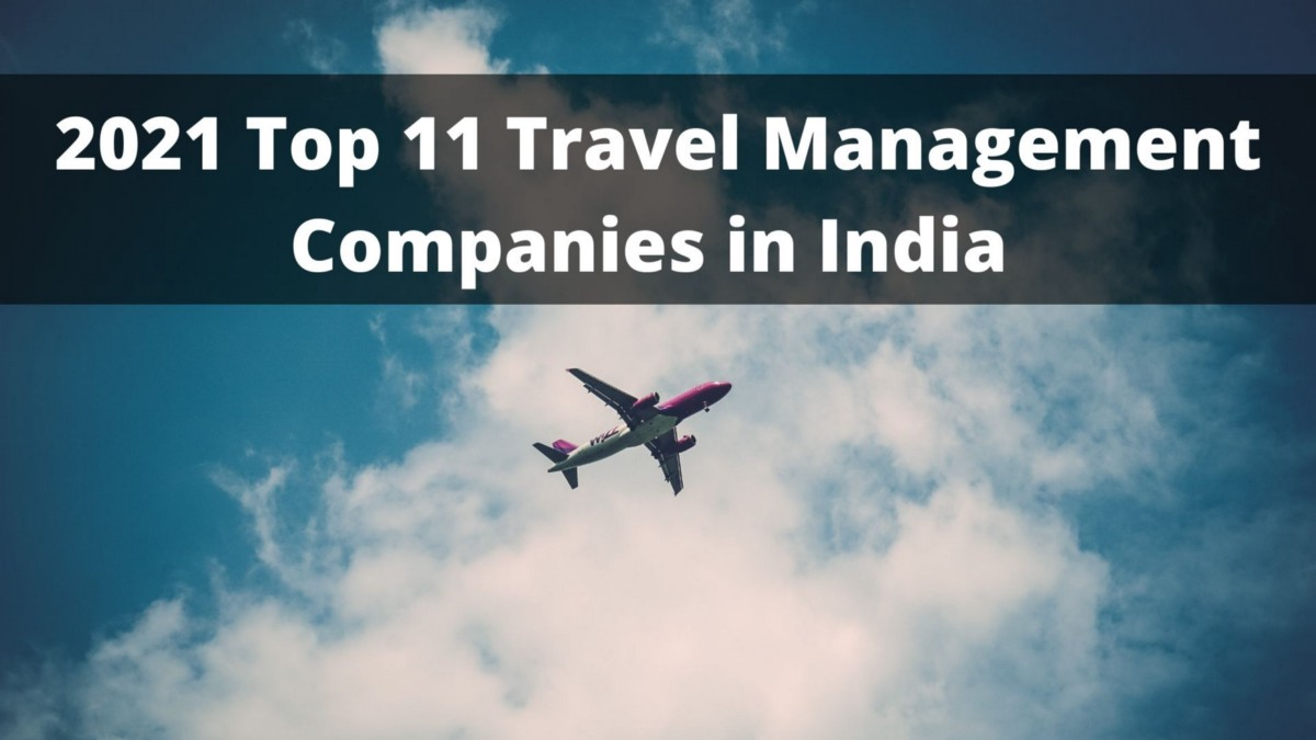 2021 Top 11 Travel Management Companies in India