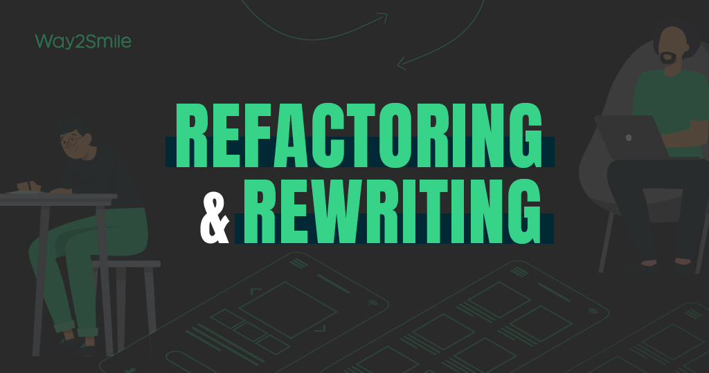 The war of Mobile App Rewriting and Refactoring to modernize legacy apps!   Way2smile