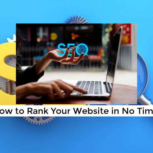 How to Rank Your Website in No Time