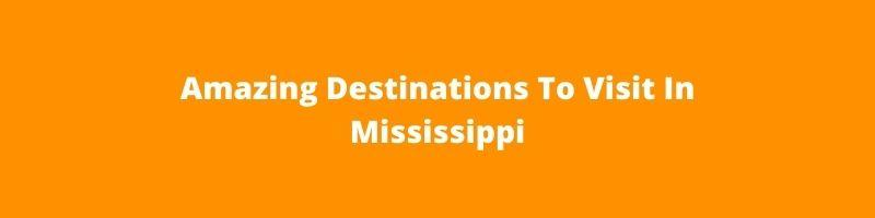 Amazing Destinations To Visit In Mississippi | Southaven RV & Marine Mississippi