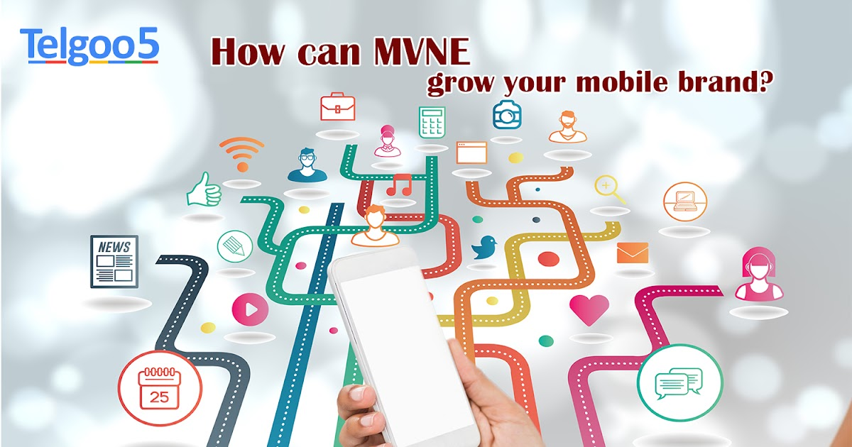 How can MVNE grow your mobile brand?