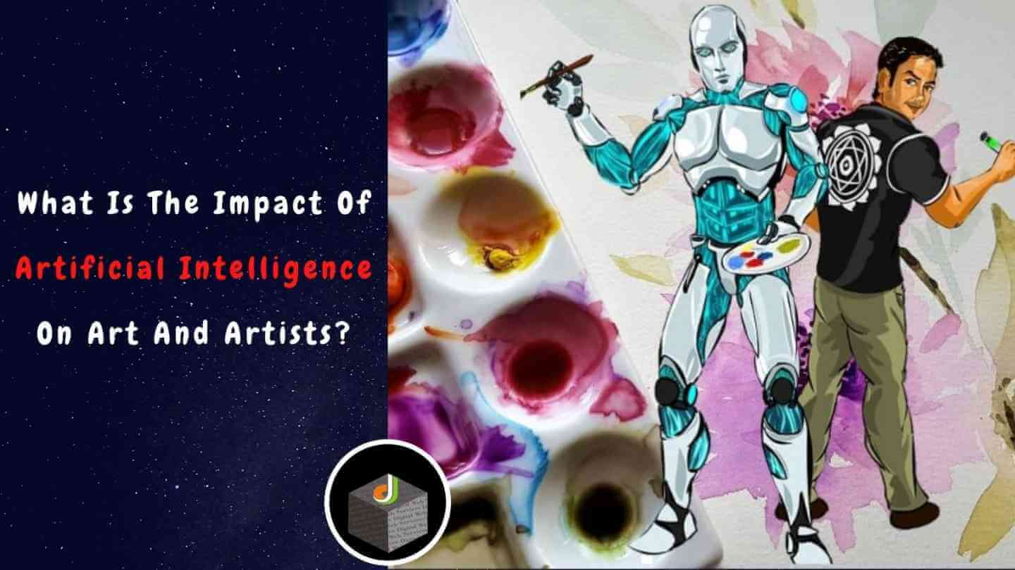 What Is The Impact Of Artificial Intelligence On Art And Artists? - DWS