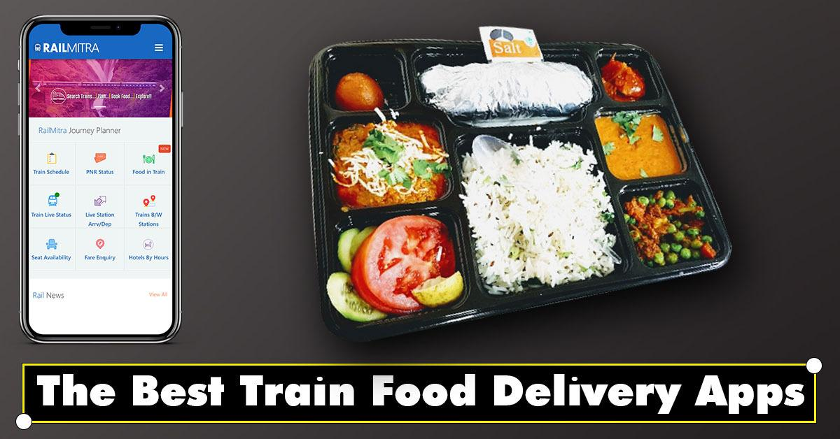 Know 7 Best Food in Train Options