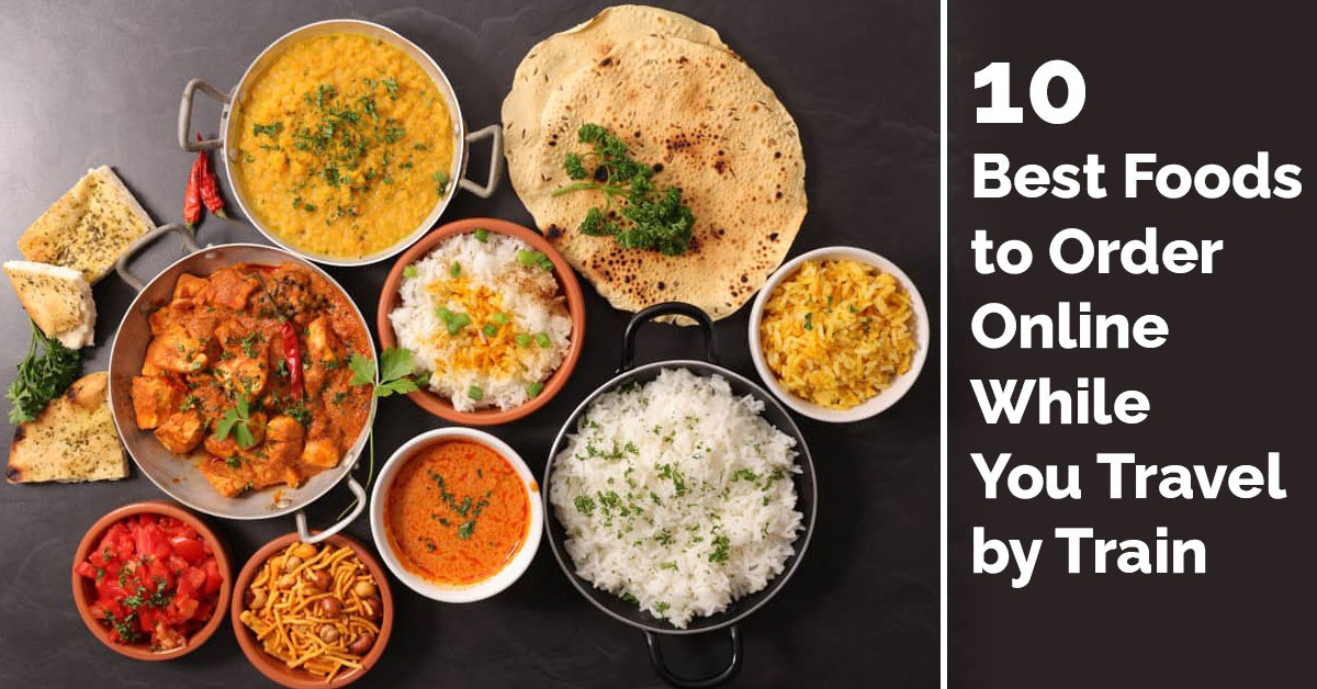 10 Best Foods to Order Online While You Travel by Train | by Biplav Sarkar | Sep, 2021 | Medium