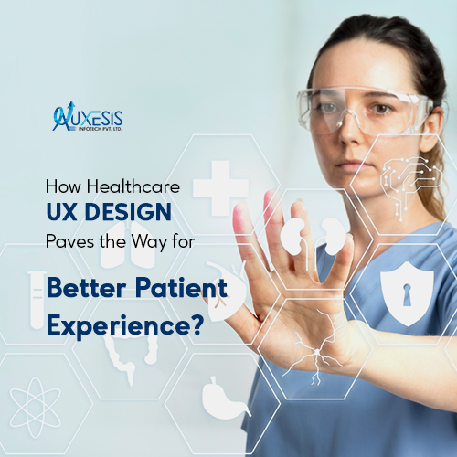 How Healthcare UX Design Paves the Way for Better Patient Experience?