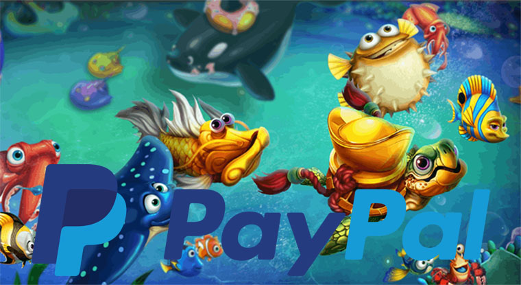 Online Fish Tables That Accept PayPal Payment - Online Fish Tables